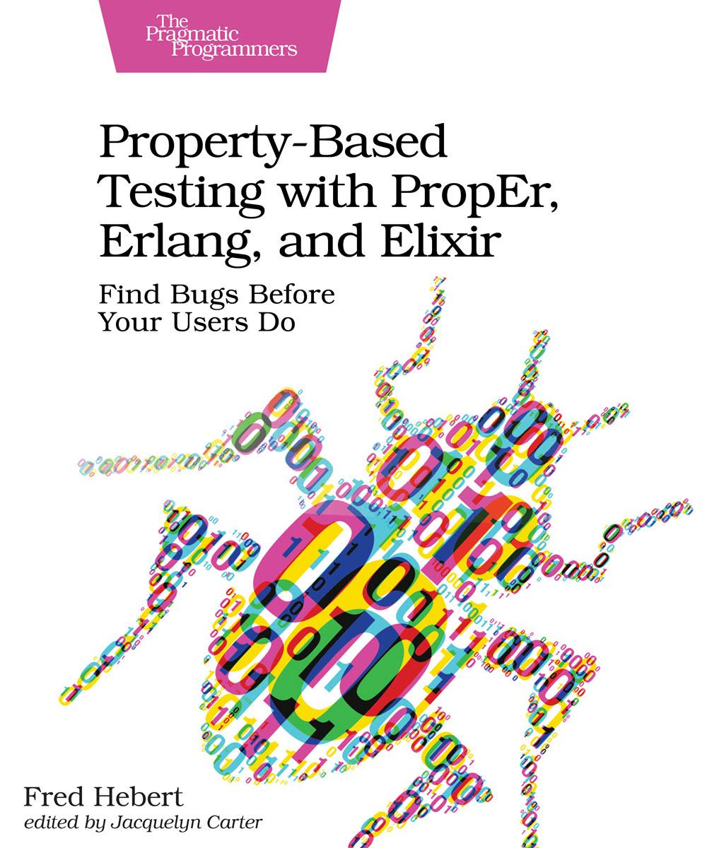 Property-Based Testing with PropEr, Erlang, and Elixir (PragProg)