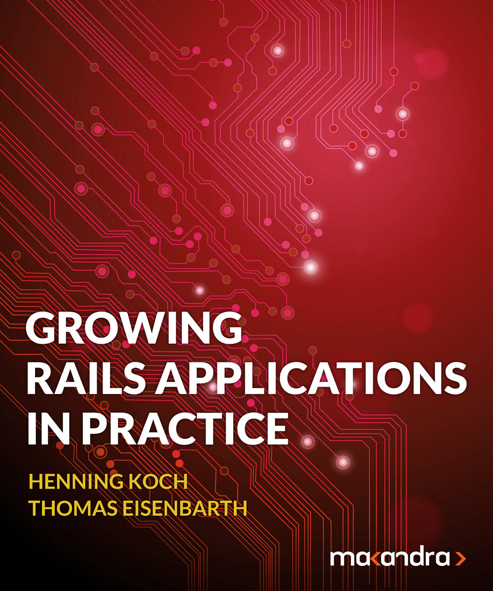 Growing Rails Applications in Practice (PragProg)