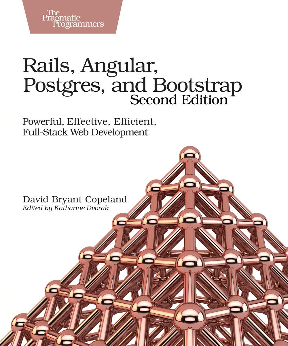 Rails, Angular, Postgres, and Bootstrap, Second Edition (PragProg)