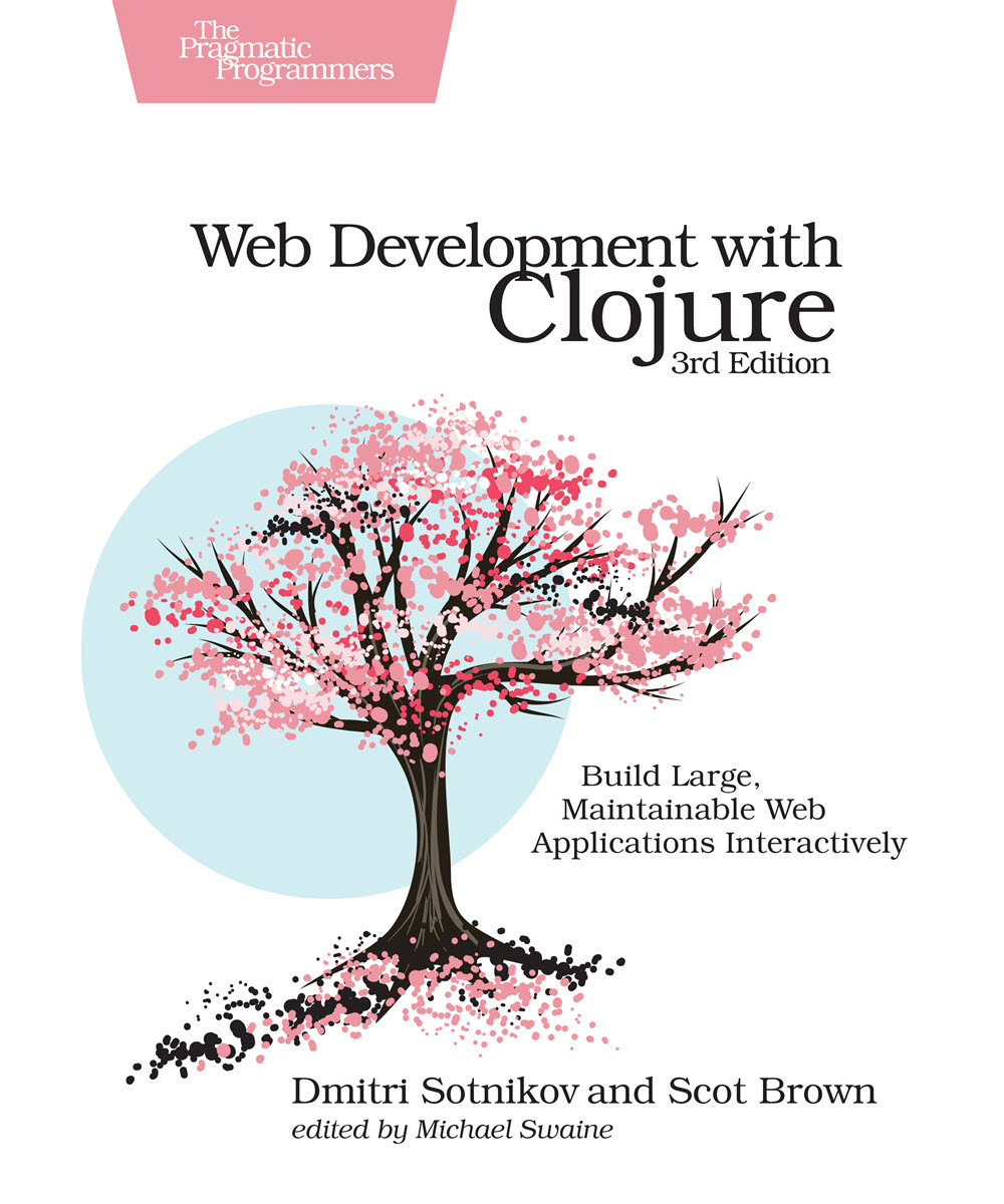 Web Development with Clojure, Third Edition (PragProg)