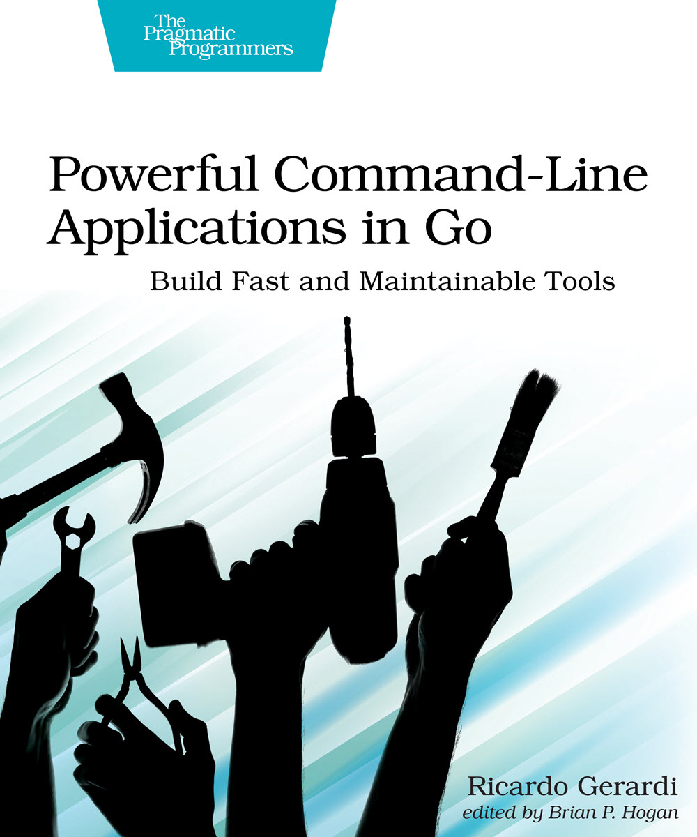 Powerful Command-Line Applications in Go (PragProg)