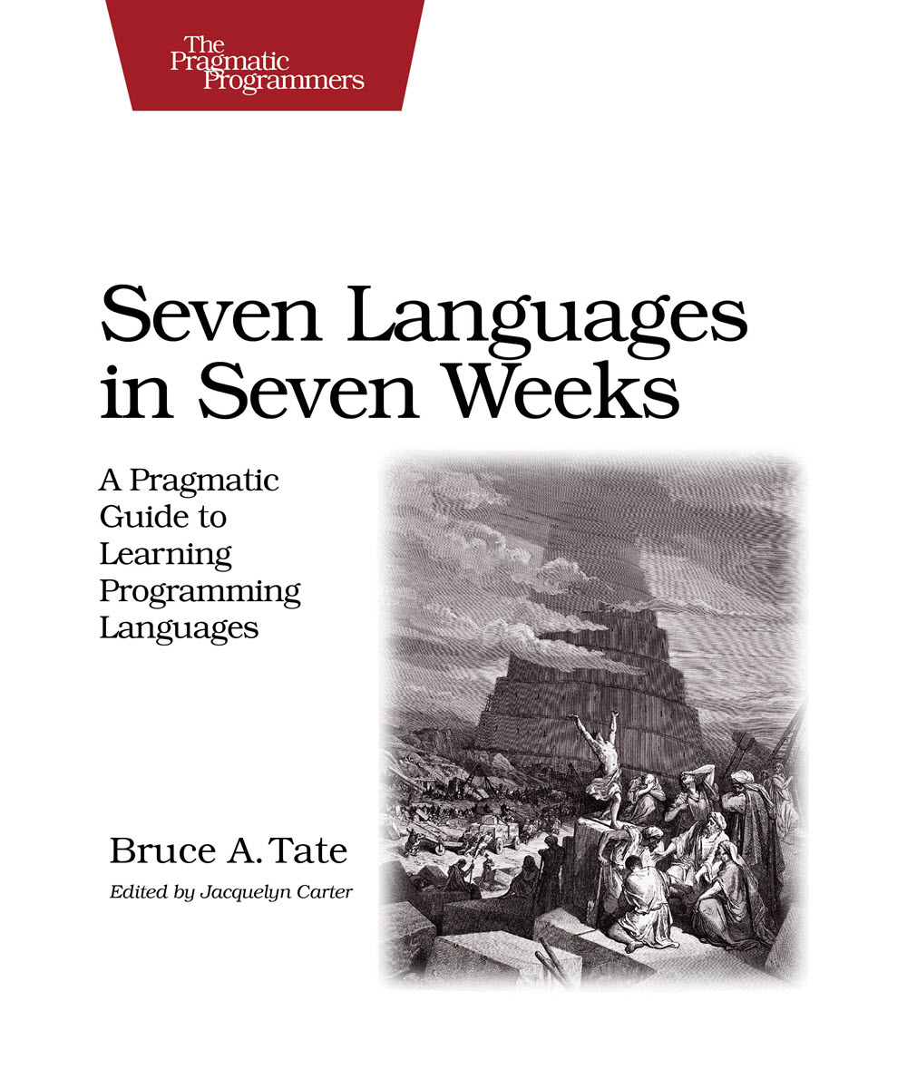 Seven Languages in Seven Weeks (PragProg)