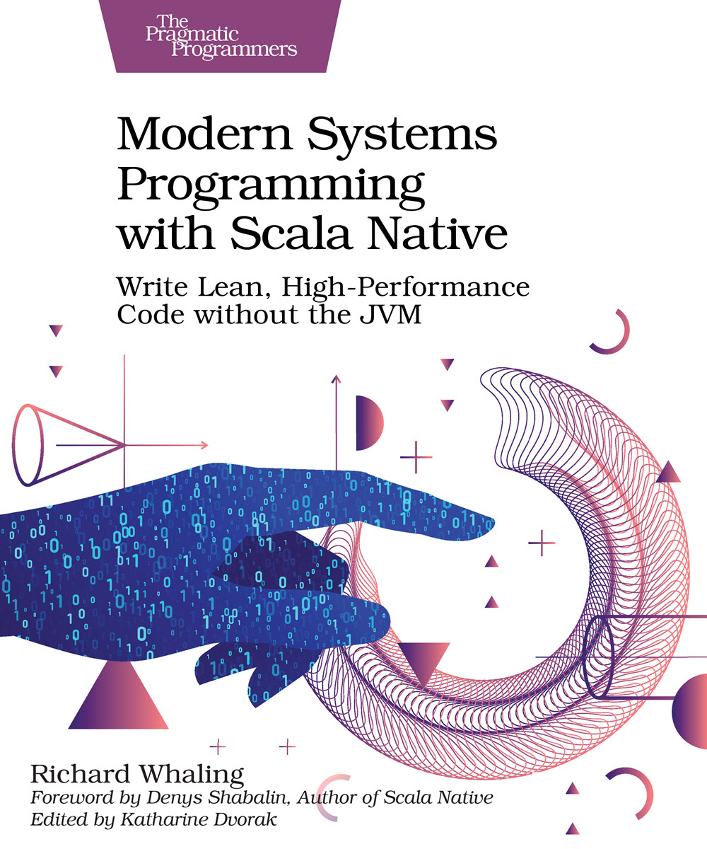 Modern Systems Programming with Scala Native (PragProg)