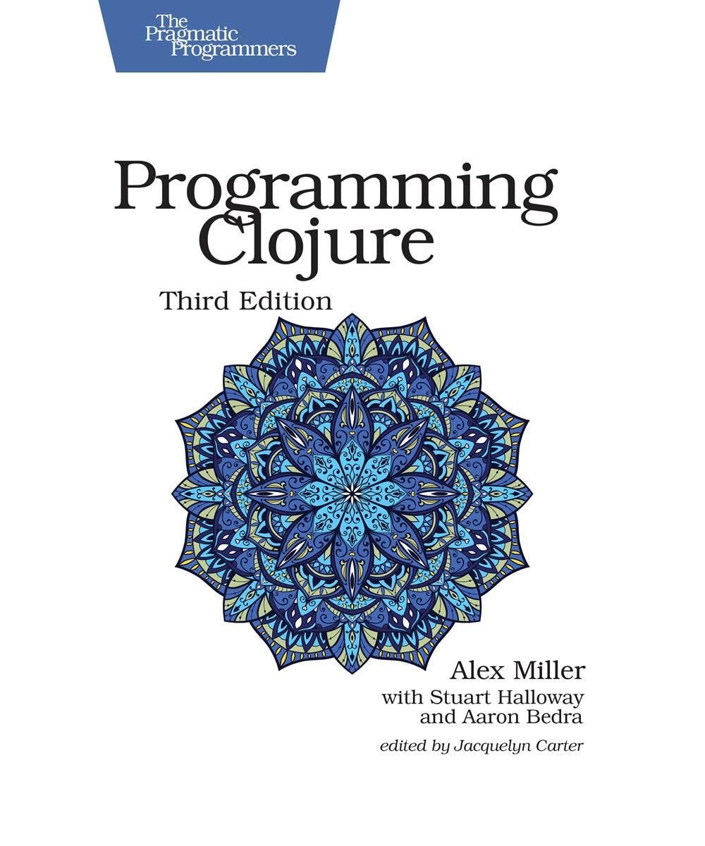Programming Clojure, Third Edition (PragProg)
