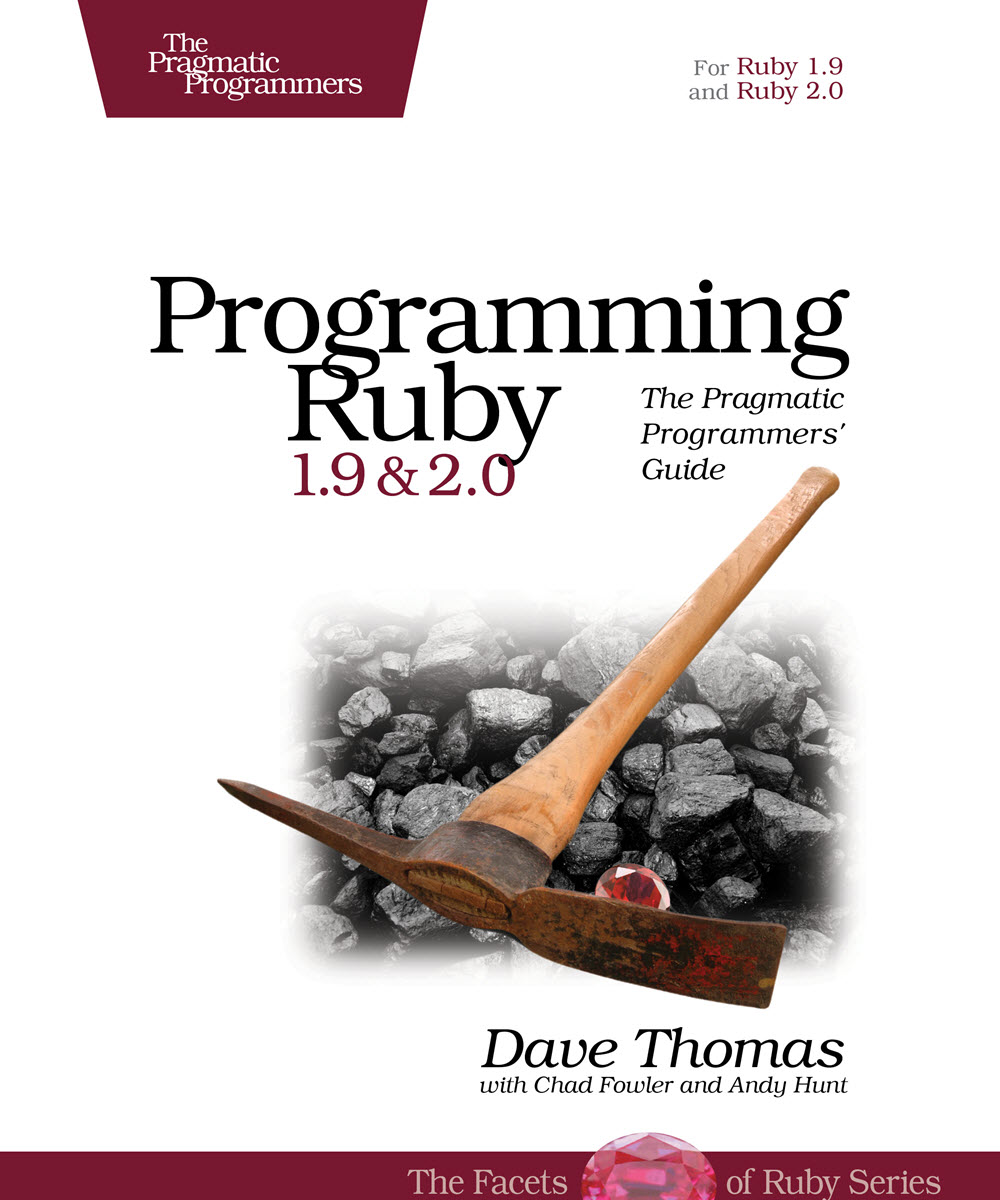 Programming Ruby 1.9 & 2.0 (4th edition) (PragProg)