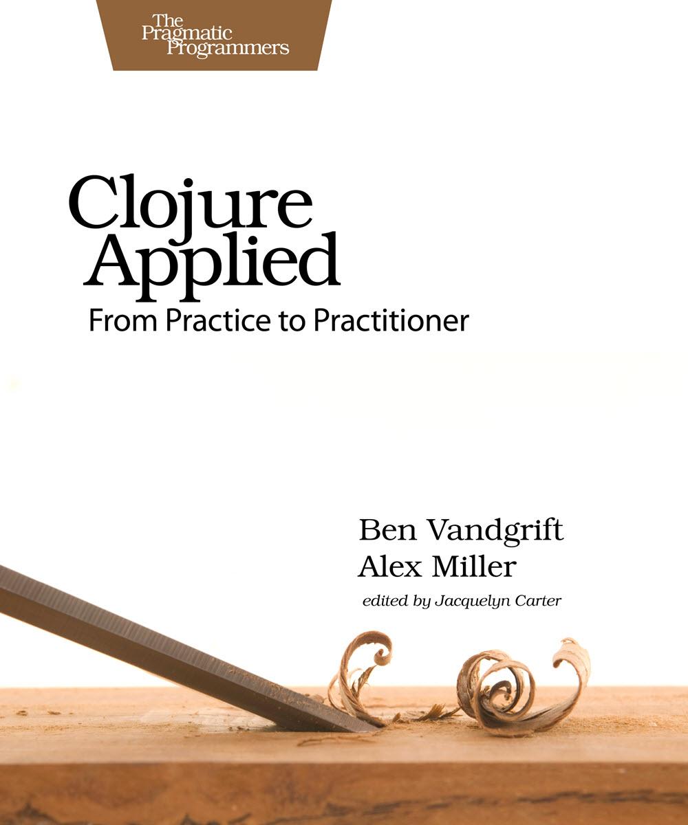 Clojure Applied (PragProg)