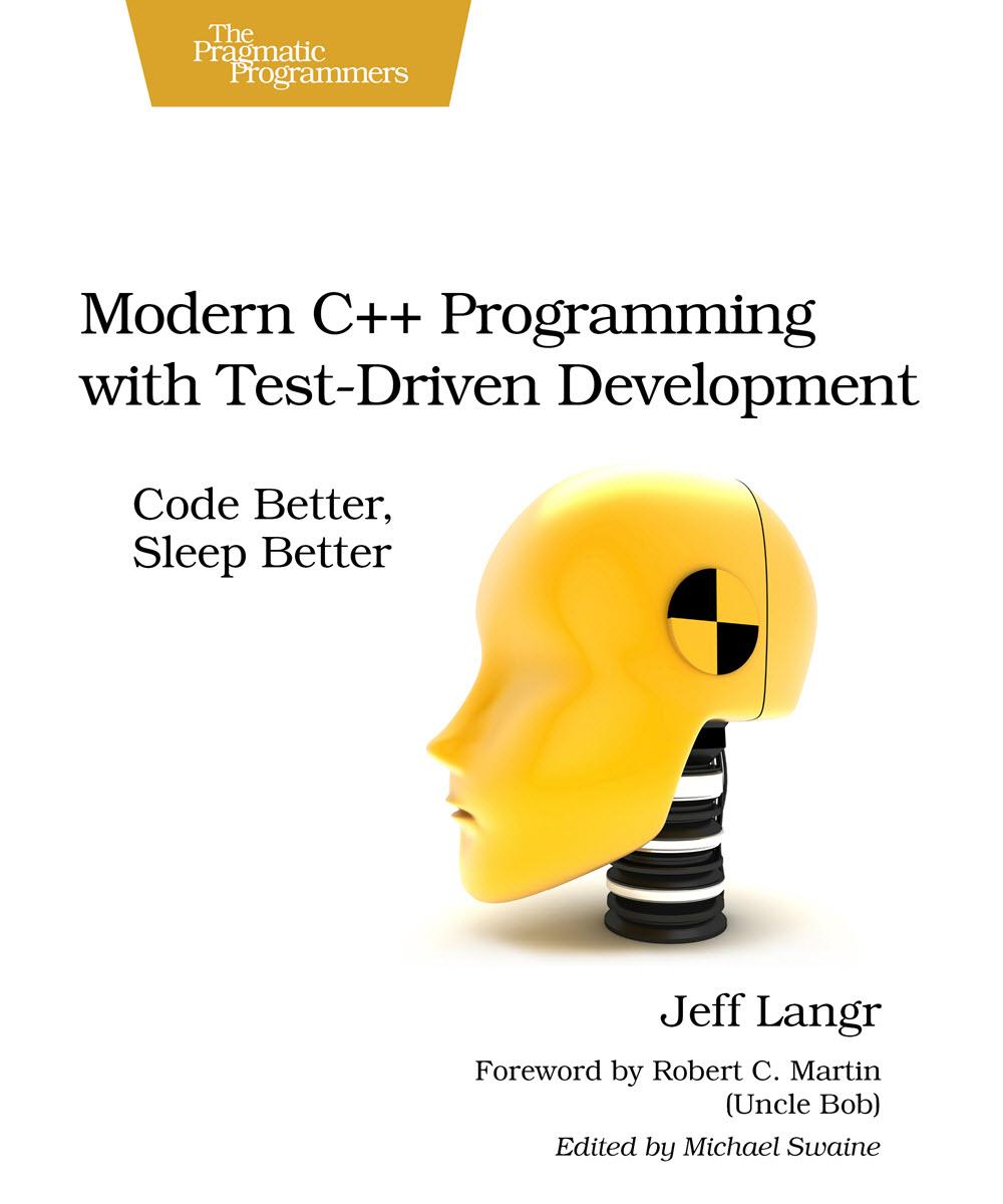 Modern C++ Programming with Test-Driven Development (PragProg)