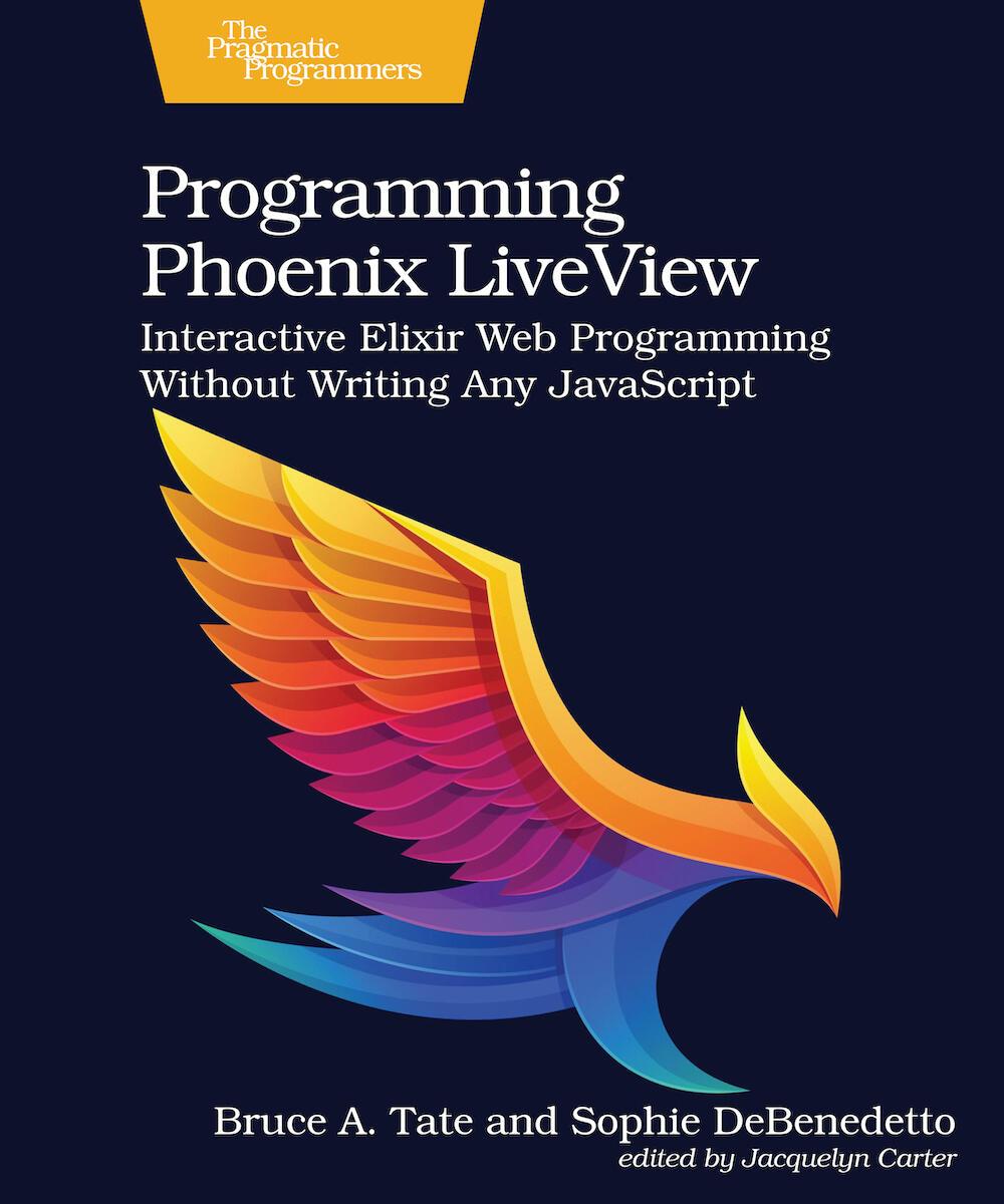 Programming Phoenix LiveView (PragProg)