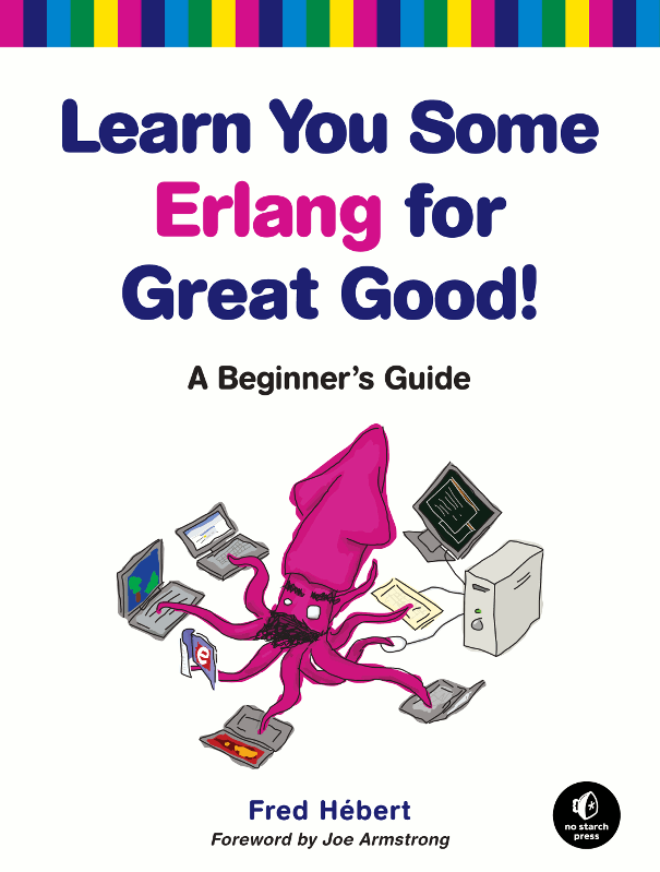 Learn You Some Erlang for Great Good! (No Starch Press) (Paid/Free)
