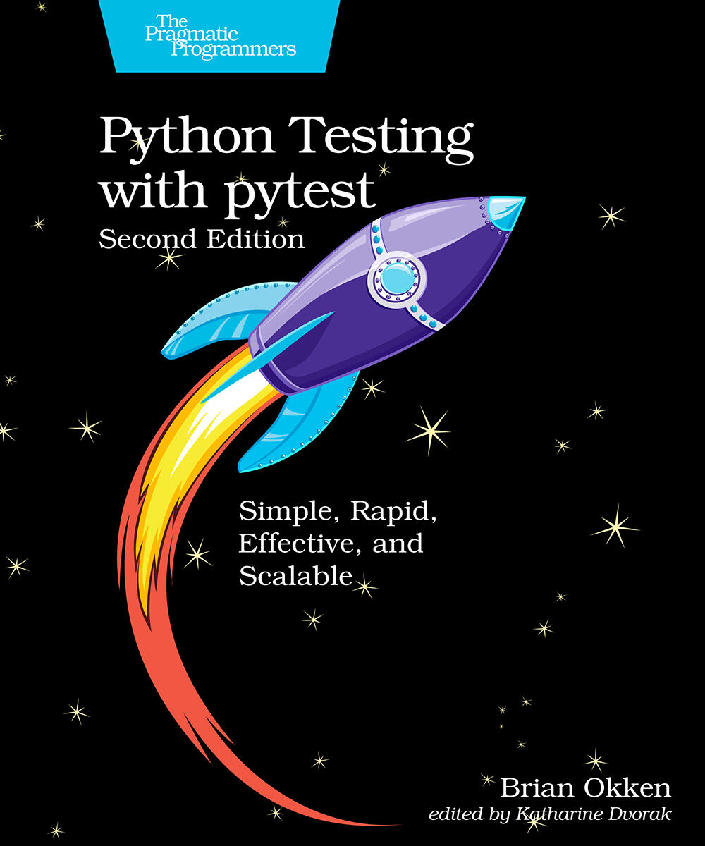 Python Testing with pytest, Second Edition (PragProg)
